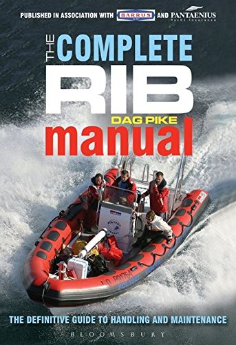The Complete RIB Manual: The Definitive Guide To Design, Handling And Maintenance
