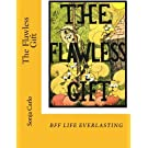 The Flawless Gift: A story about friendship, and old fashioned morals.