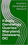 Family Genealogy Queries: Maryland, Delaware, DC (Southern Genealogical Research) (English Edition)