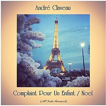 Complaint Pour Un Enfant / Noel (All Tracks Remastered)