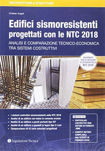 Edifici sismoresistenti progettati con le NTC 2018. Analisi e comparazione tecnico-economica tra sistemi costruttivi