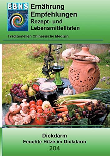Feuchte Hitze im Dickdarm: TCM-Ernährungsempfehlung - Dickdarm - Feuchte Hitze im Dickdarm (TCME Ernährungsempfehlungen)