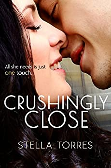 Crushingly Close by [Stella Torres]