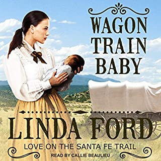 Wagon Train Baby     Love on the Santa Fe Trail, Book 1              By:                                                                                                                                 Linda Ford                               Narrated by:                                                                                                                                 Callie Beaulieu                      Length: 7 hrs and 14 mins     35 ratings     Overall 4.4