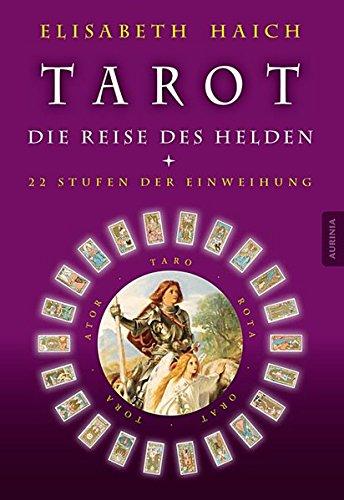 Tarot - Die Reise des Helden: Einweihung in 22 Stufen