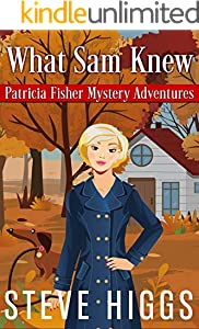 What Sam Knew (Patricia Fisher Mystery Adventures Book 1)