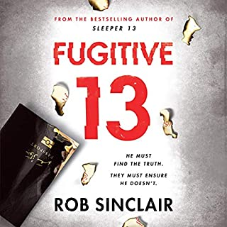 Fugitive 13                   By:                                                                                                                                 Rob Sinclair                               Narrated by:                                                                                                                                 David Thorpe                      Length: 10 hrs and 31 mins     12 ratings     Overall 4.3