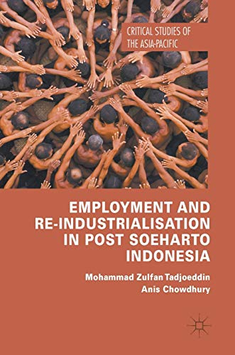 Employment and Re-Industrialisation in Post Soeharto Indonesia (Critical Studies of the Asia-Pacific)の詳細を見る