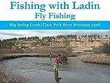 Big Spring Creek/Clark Fork River Montana: April