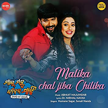 "Malika Chal Jiba Chilika (From ""Mal Mahu Jiban Mati"")"