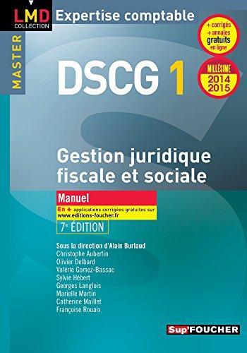 DSCG 1 Gestion juridique fiscale, fiscale et sociale manuel 7e édition Millésime 2014-2015
