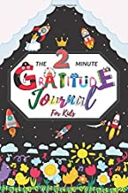 The 2 Minute Gratitude Journal For Kids: A Journal Notebook to Teach Children Grow Up Happy, Practice Gratitude and Positive Mind; Rocket Theme