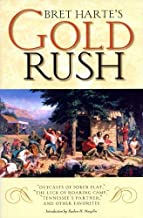 """Bret Harte's Gold Rush: """"Outcasts of Poker Flat,"""" """"The Luck of Roaring Camp,"""" """"Tennessee's Partner,"""" and Other Favorites"""