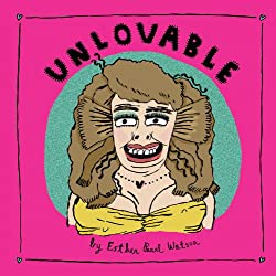 """Unlovable"" in book form, by freelance illustrator & artist Esther Pearl Watson. Click to check out the book on Amazon!"