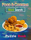 Food & Cooking Word Search Puzzle Book: Food & Cooking Puzzle Gift for Word Puzzle Lover. Funny, Relaxing and Brain Workbook Games. Food & Cooking Activity Puzzle Books for Improve Vocabulary