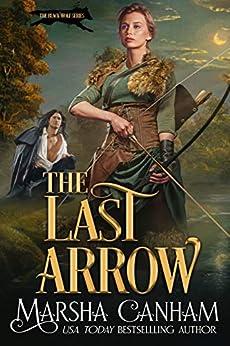 The Last Arrow (The Black Wolf Series Book 3) by [Marsha Canham]