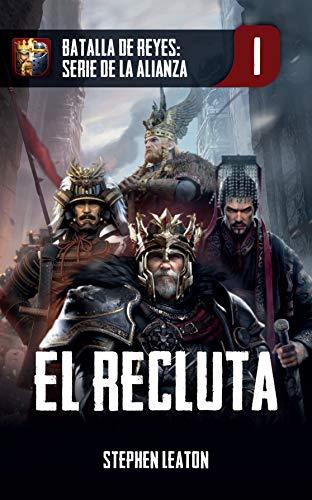 El Recluta: Clash of Kings Serie de la Alianza Libro 1