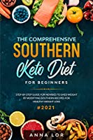 the comprehensive southern keto diet for beginners: jump start guide for newbies to shed weight and heal your body with taste (english edition)