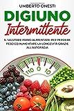 Digiuno intermittente: Il salutare piano alimentare per perdere peso ed aumentare la longevità grazie all'autofagia