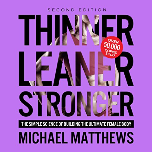 Thinner Leaner Stronger     The Simple Science of Building the Ultimate Female Body              By:                                                                                                                                 Michael Matthews                               Narrated by:                                                                                                                                 Jeff Justus                      Length: 11 hrs and 3 mins     47 ratings     Overall 4.2