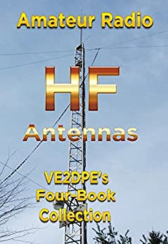 Amateur Radio HF Antennas: VE2DPE's Four-Book Collection by [Claude Jollet]