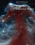 How the Universe Works (Discoveries in Space Science)