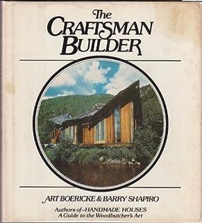 The Craftsman Builder by Art Boericke (1977-09-27)