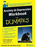 Anxiety and Depression Workbook For Dummies (For Dummies Series)