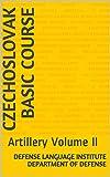 Czechoslovak Basic Course: Artillery Volume II (language Book 0) (English Edition)