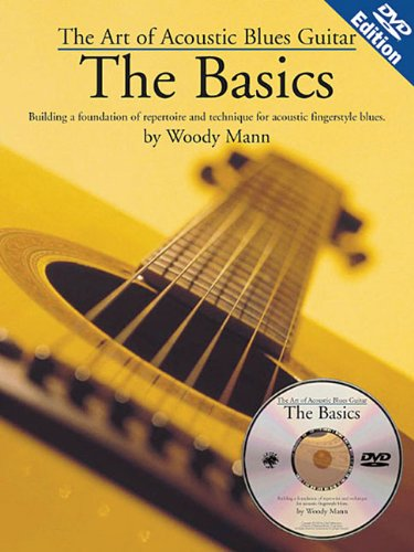 The Art Of Acoustic Blues Guitar: The Basics (includes a DVD)