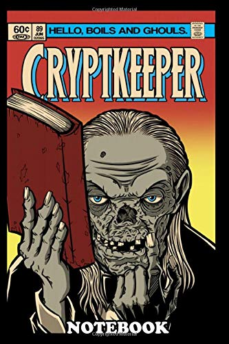 Notebook: Tales From The Crypt The Crypt Keeper Wolverine Comic , Journal for Writing, College Ruled Size 6' x 9', 110 Pages