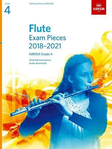 Flute Exam Pieces 2018-2021, ABRSM Grade 4: Selected from the 2018-2021 syllabus. Score & Part, Audio Downloads (ABRSM Exam Pieces)