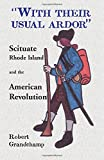 �With their usual ardor�, Scituate, Rhode Island and the American Revolution