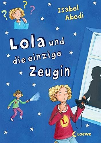 Lola und die einzige Zeugin: Lustiges Kinderbuch für Mädchen und Jungen ab 9 Jahre