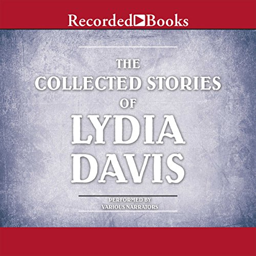 The Collected Stories of Lydia Davis audiobook cover art