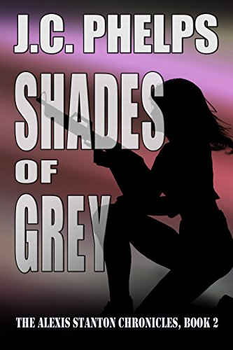 Shades of Grey: Book Two of The Alexis Stanton Chronicles (English Edition)