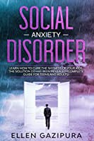 Social Anxiety Disorder: Learn how to Cure the Shyness of Your Kids. The Solution 2.0 has been Revealed (Complete Guide for Teens and Adults)