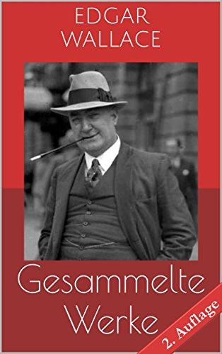 Gesammelte Werke (Vollständige Ausgaben - 2. Auflage): Der grüne Bogenschütze, Das indische Tuch, Das Gesetz der Vier u.v.m.