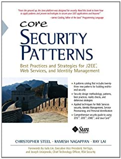 Core Security Patterns: Best Practices and Strategies for J2EE, Web Services, and Identity Management (Sun Core Series) by Christopher Steel (2005-10-24)