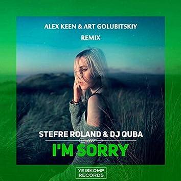 I'm Sorry (Alex Keen, Art Golubitskiy Remix)