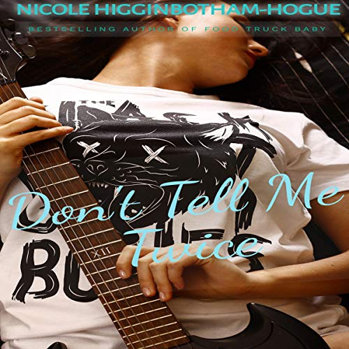 Don't Tell Me Twice Audiobook By Nicole Higginbotham-Hogue cover art
