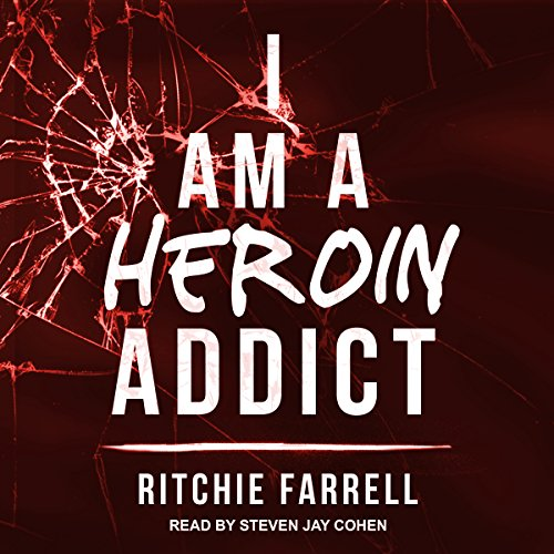 I Am a Heroin Addict audiobook cover art