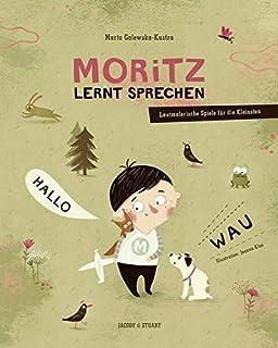 Moritz lernt sprechen: Lautmalerische Spiele für die Kleins