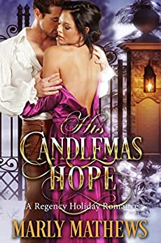 His Candlemas Hope (A Regency Holiday Romance Book 10) by [Marly Mathews]
