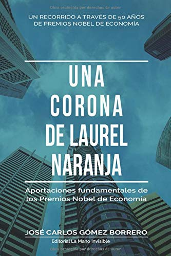 Una corona de laurel naranja: Aportaciones fundamentales de los Premios Nobel de Economía
