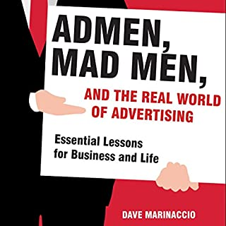 Admen, Mad Men, and the Real World of Advertising audiobook cover art