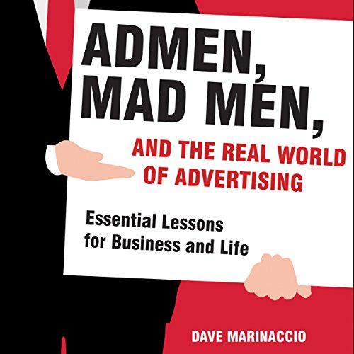 Admen, Mad Men, and the Real World of Advertising cover art