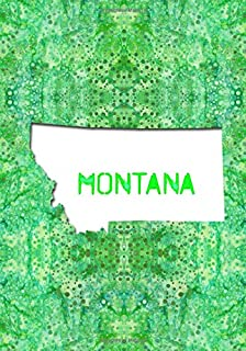 MONTANA: 7x10 lined notebook : The Great State of Montana USA : Big Sky Country
