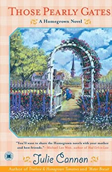 Those Pearly Gates: A Homegrown Novel by [Julie Cannon]