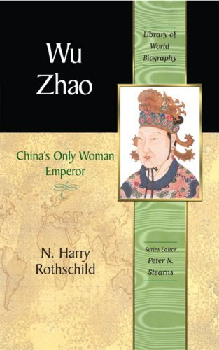 By N. Harry Rothschild - Wu Zhao: China's Only Woman Emperor: 1st (first) Edition